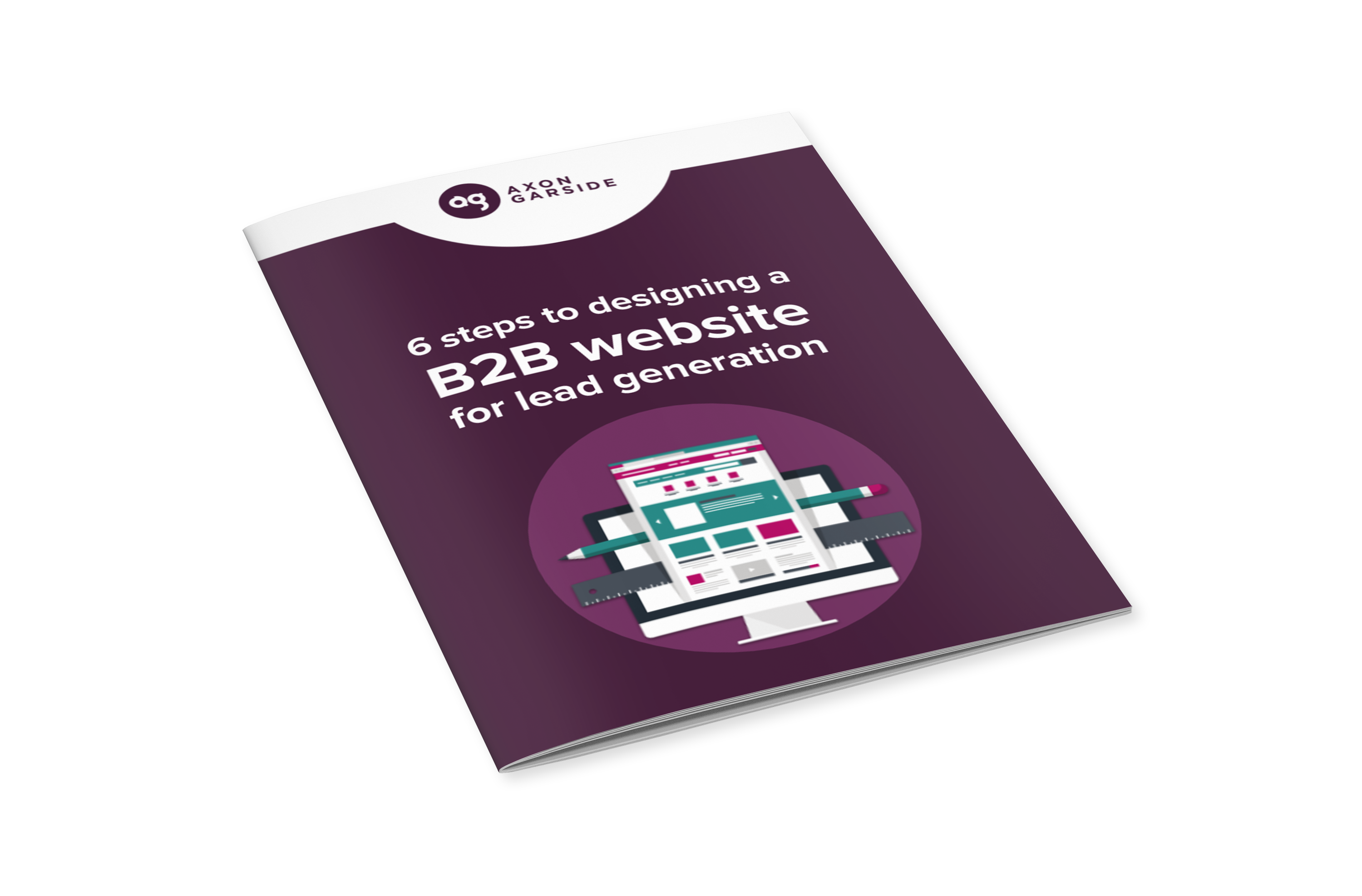 Download the free guide 6 Steps to Designing a B2B Website for Lead Generation