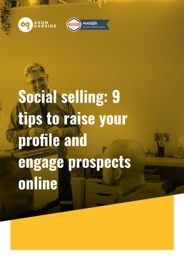 2020-06- Axon Garside - eBook - Social selling_ 9 tips to raise your profile and engage prospects online