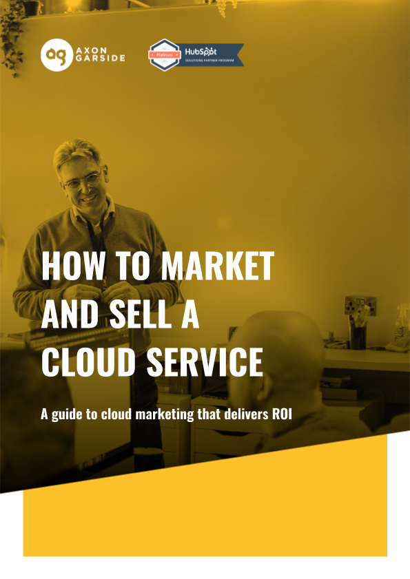 Copy of 2020 - 06 - Axon Garside - How to market and sell a cloud service